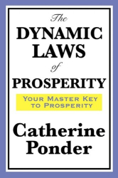 Catherine Ponder: THE DYNAMIC LAWS OF PROSPERITY
