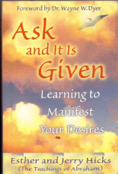 Esther Hicks: Ask & It Is Given