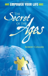 Robert Collier: The Secret of the Ages (Dover Empower Your Life)
