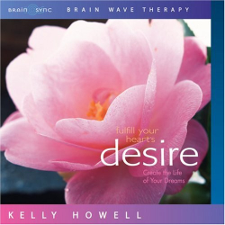 Kelly Howell: Fulfill Your Heart's Desire