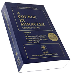 Foundation For Inner Peace: A course in Miracles : Combined Volume