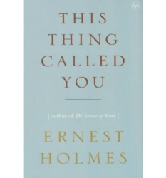 : [(This Thing Called You)] [Author: Ernest Holmes] published on (January, 2008)