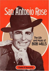 Charles Townsend: San Antonio Rose: THE LIFE AND MUSIC OF BOB WILLS (Music in American Life)