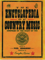 : The Encyclopedia of Country Music: The Ultimate Guide to the Music