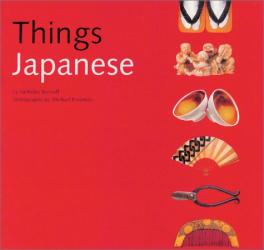Nicholas Bornoff, Michael Freeman: Things Japanese