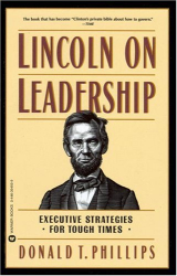 Donald T. Phillips: Lincoln on Leadership: Executive Strategies for Tough Times