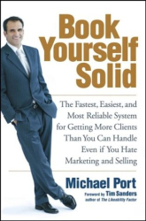 Michael Port: Book Yourself Solid