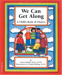 Lauren Murphy Payne and Claudia Rohling, L.C.S.W: A Leader's Guide to We Can Get Along: A Child's Book of Choices