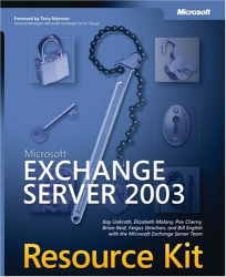 Kay Unkroth: Microsoft Exchange Server 2003 Resource Kit