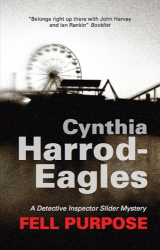 Cynthia Harrod-Eagles: Fell Purpose (Detective Inspector Bill Slider Mysteries)