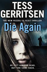 Tess Gerritsen: Die Again: (Rizzoli & Isles 11)