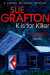 Sue Grafton: K is for Killer (Kinsey Millhone Alphabet Series)