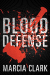 Marcia Clark: Blood Defense (Samantha Brinkman Book 1)