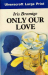Iris Bromige: Only Our Love