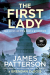 James Patterson: The First Lady