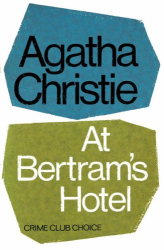 Agatha Christie: At Bertram's Hotel (Miss Marple)