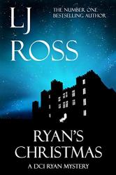 LJ Ross: Ryan's Christmas: A DCI Ryan Mystery