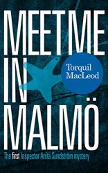Torquil MacLeod: Meet me in Malmö