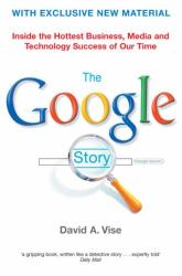 David A. Vise: The Google Story