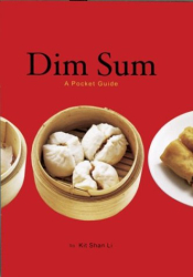 Kit Shan Li: Dim Sum: A Pocket Guide