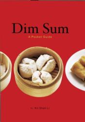 Kit Shan Li: Dim Sum: A Pocket Guide
