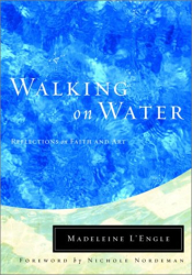 Madeleine L'Engle: Walking on Water: Reflections on Faith and Art (Wheaton Literary Series)