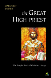 Margaret Barker: The Great High Priest
