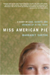 Margaret Sartor: Miss American Pie: A Diary of Love, Secrets and Growing Up in the 1970s