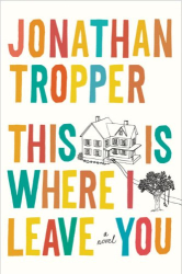 Jonathan Tropper: This Is Where I Leave You