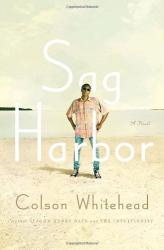Colson Whitehead: Sag Harbor
