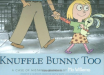 Mo Willems: Knuffle Bunny Too: A Case of Mistaken Identity