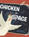 Adam Lehrhaupt: Chicken in Space