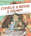 Laurel Snyder: Charlie & Mouse & Grumpy: Book 2