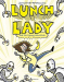 Jarrett J. Krosoczka: Lunch Lady and the Cyborg Substitute: Lunch Lady #1