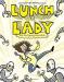 Jarrett J. Krosoczka: Lunch Lady and the Cyborg Substitute: Lunch Lady #1