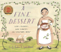 Emily Jenkins: A Fine Dessert: Four Centuries, Four Families, One Delicious Treat