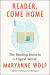 Maryanne Wolf: Reader, Come Home: The Reading Brain in a Digital World