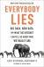 Seth Stephens-Davidowitz: Everybody Lies: Big Data, New Data, and What the Internet Can Tell Us About Who We Really Are