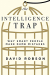 David Robson: The Intelligence Trap: Why Smart People Make Dumb Mistakes
