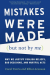 Carol Tavris: Mistakes Were Made (but Not by Me): Why We Justify Foolish Beliefs, Bad Decisions, and Hurtful Acts