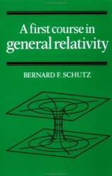 Bernard F. Schutz: A First Course in General Relativity