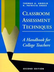 Thomas A.  Angelo: Classroom Assessment Techniques : A Handbook for College Teachers
