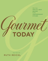 : Gourmet Today: More than 1000 All-New Recipes for the Contemporary Kitchen