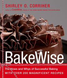 Shirley O. Corriher: BakeWise: The Hows and Whys of Successful Baking with Over 200 Magnificent Recipes