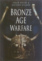 Richard Osgood & Sarah Monks: Bronze Age Warfare