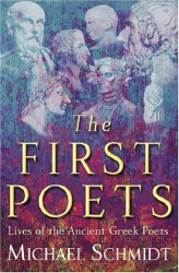 Michael Schmidt: The First Poets