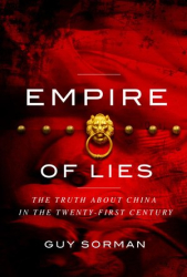 Guy Sorman: Empire of Lies: The Truth About China in the Twenty-First Century