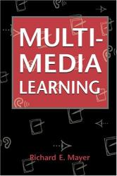 Richard E. Mayer: Multimedia Learning
