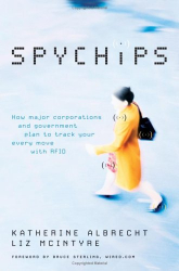 Katherine Albrecht: Spychips : How Major Corporations and Government Plan to Track Your Every Move with RFID