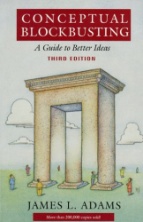 James L. Adams: Conceptual Blockbusting: A Guide to Better Ideas